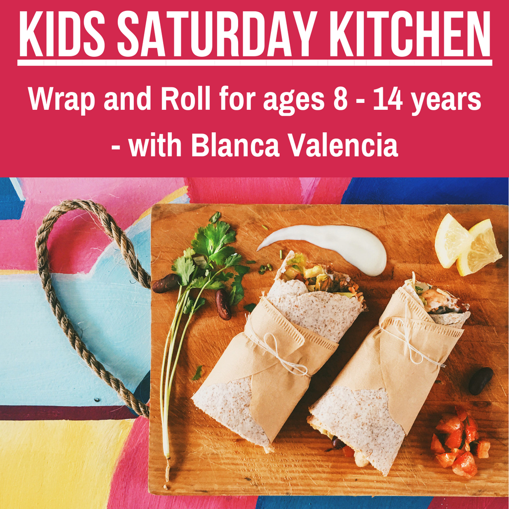 Kids Saturday Kitchen with Blanca Valencia - Wrap & Roll - Saturday 6 October 1.00pm to 3.00pm
