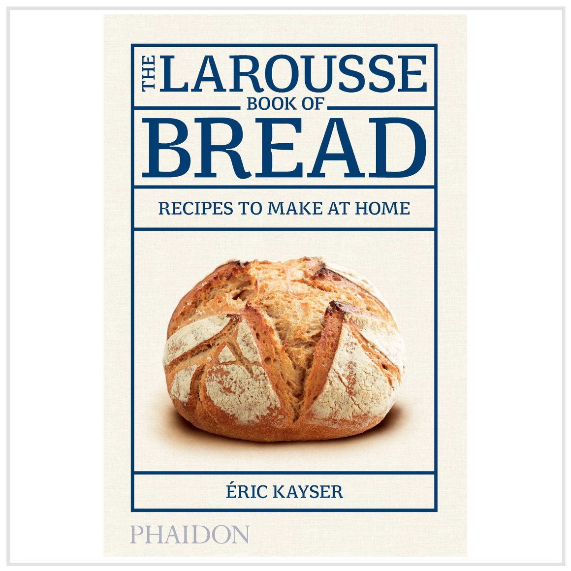 The Larousse Book of Bread Recipes