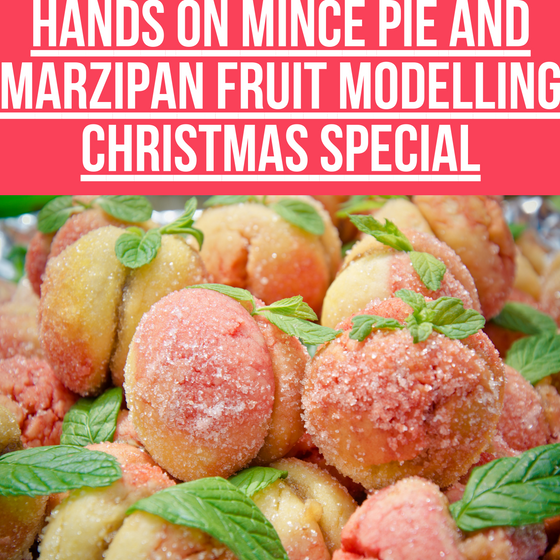 Christmas Special: Mince Pies & Marzipan Fruit Modelling | Friday 14 December 10.30am to 12.00pm