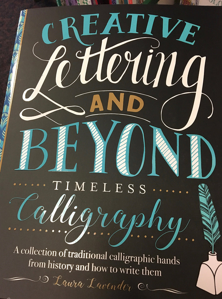 Creative Lettering and beyond - Timeless calligraphy