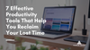 7 Effective Productivity Tools That Help You Reclaim Your Lost Time