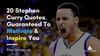 20 Stephen Curry Quotes Guaranteed To Motivate & Inspire You