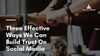 Three Effective Ways We Can Build Trust On Social Media