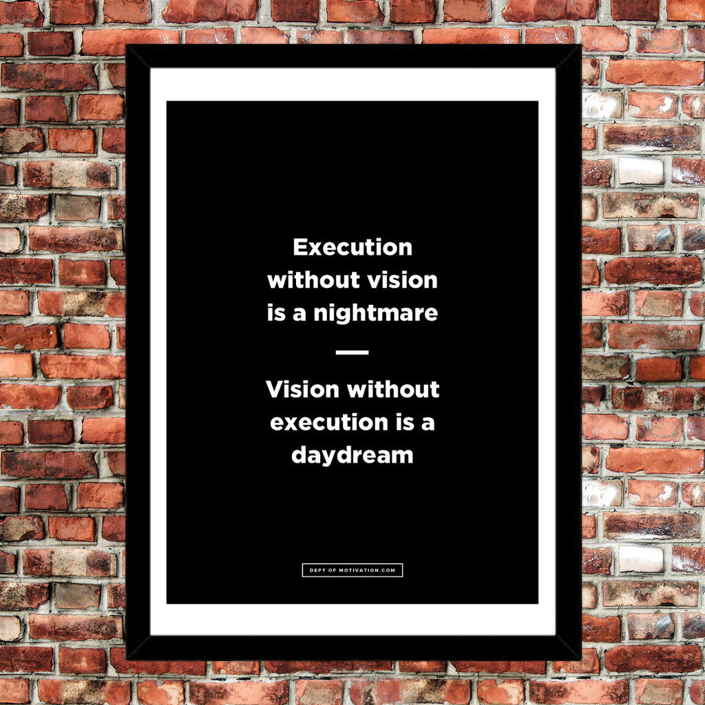 2-execution-without-vision-is-a-nightmare-poster_dept-of-motivation_motivational-posters-18x24_1024x1024
