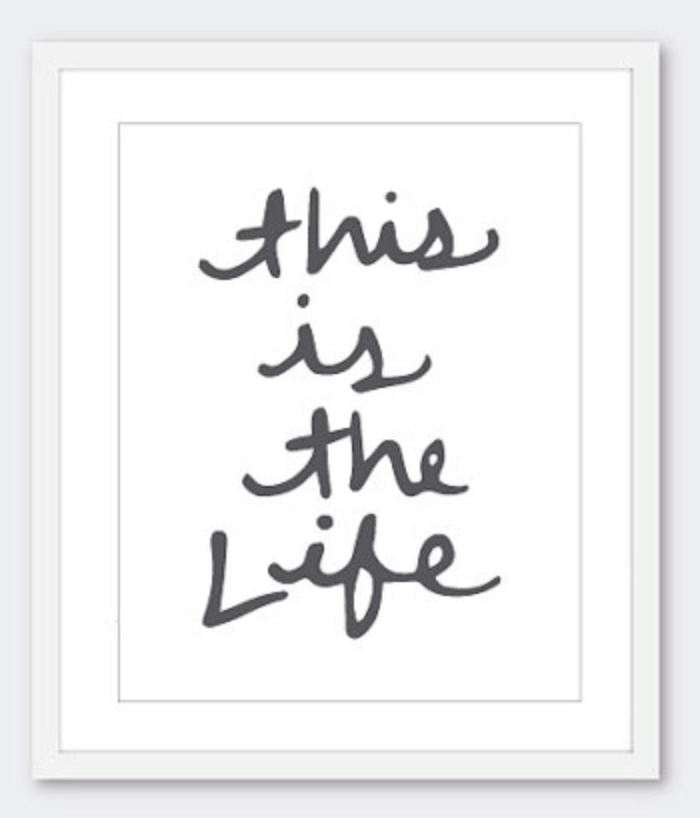 This Is The Life cursive poster