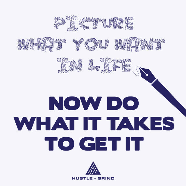 Picture What You Want In Life - Inspirational Quote