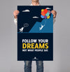 Follow Your Dreams 18x24