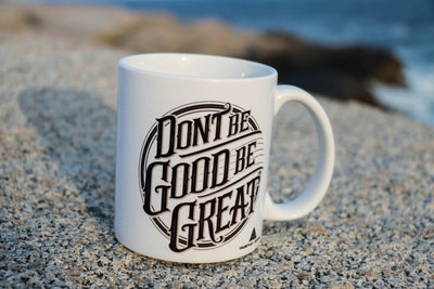 Don't Be Good - Be Great Mug