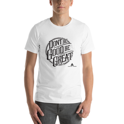 Men's Be Great Shirt