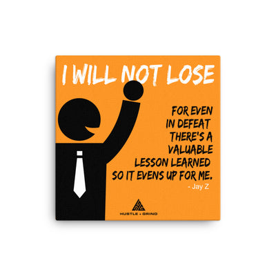 I Will Not Lose - 16x16