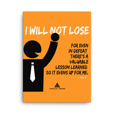 I Will Not Lose - 18x24