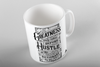 Greatness Before Hustle Mug
