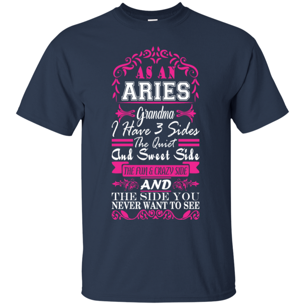 Aries Grandma I Have 3 Sides Quiet Sweet Fun Crazy-Shirt