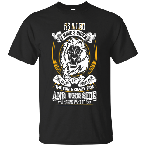 As a Leo I have 3 Sides Shirt