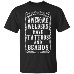 Awesome Welders Have Tattoos And Beards