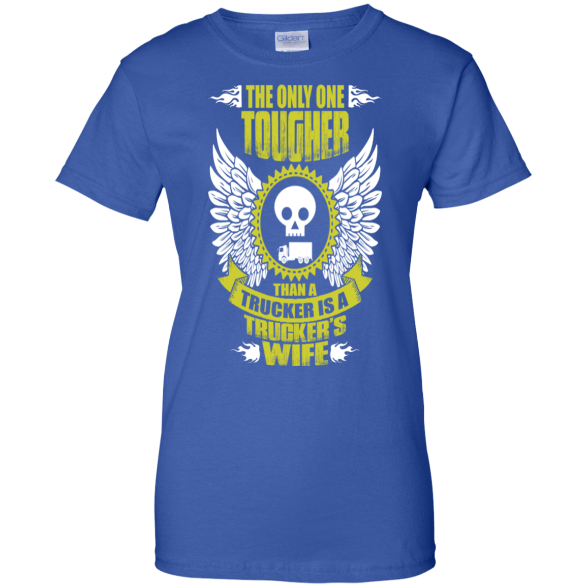 Only Tougher Than Trucker Is Truckers Wife Tshirt