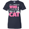 Image of all i need is wine and my cat t shirt