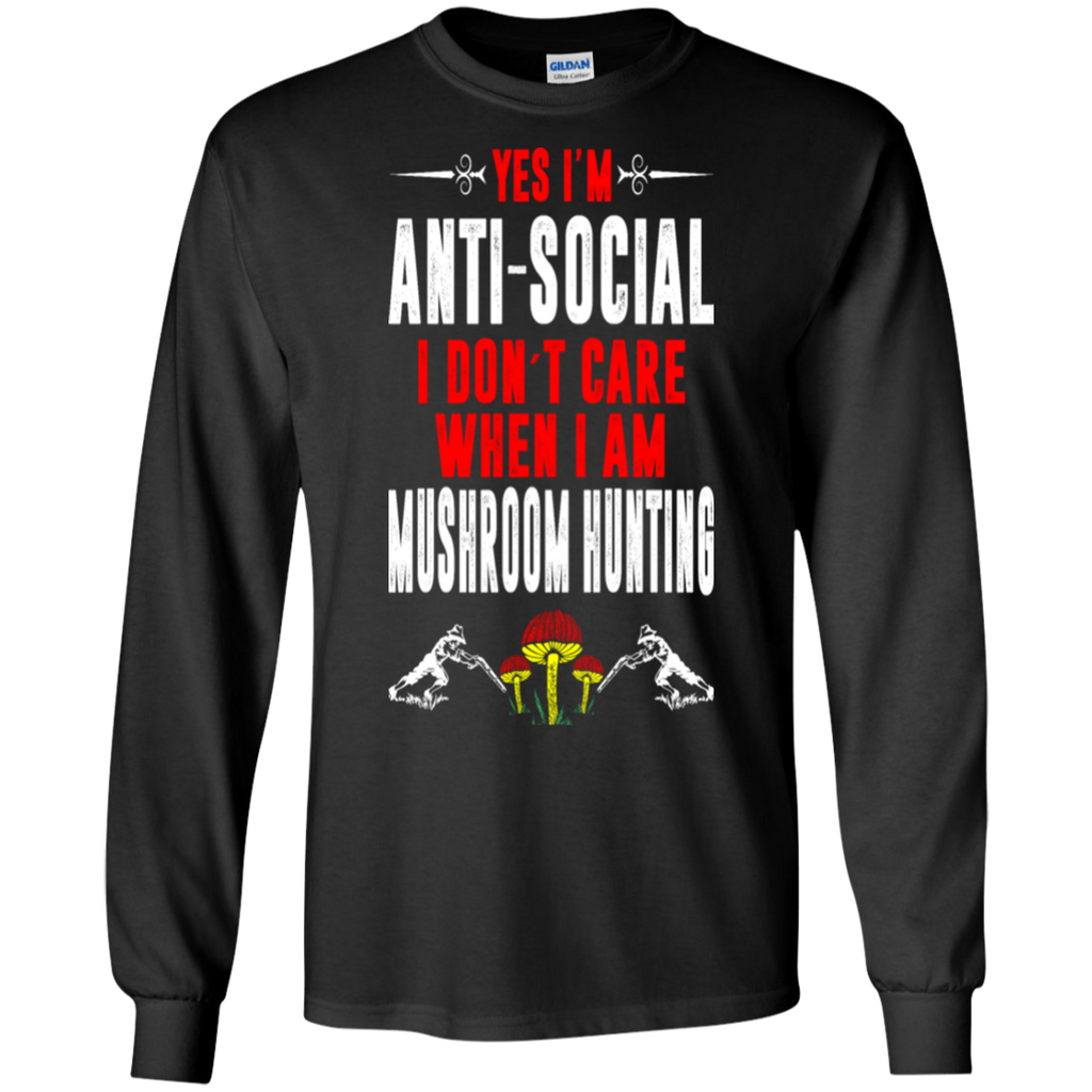 Antisocial I Dont Care When Mushroom Hunting Shirt