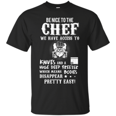 Be Nice To The Cheft, ChefTee Gift T-Shirt