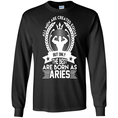 All men are created equal but only the best are born as Aries Shirt (2)