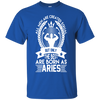 Image of All men are created equal but only the best are born as Aries Shirt (2)