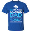 Image of Im Taurus Dad Just Like Normal Dad Except Cooler
