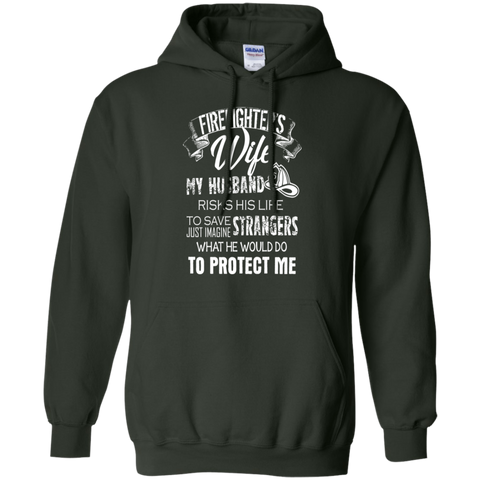 Firefighter Wife Shirt - my husband risks his life to save strangers just imagine what he would do to protect me