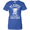Image of My Pitbull Is Harmless It's Me You Should Worry About T Shirt