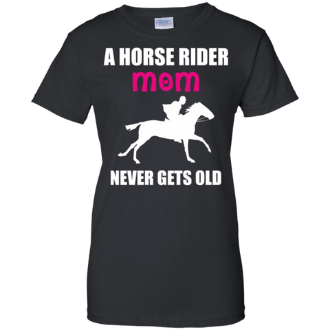 A Horse Rider Mom Never Gets Old Shirt