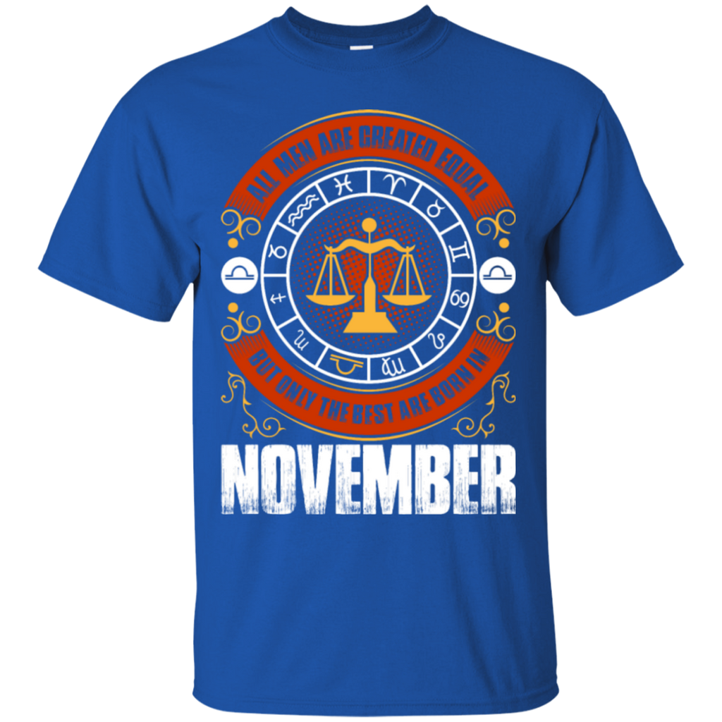 All Men Are Created Equal But Only The Best Are in November
