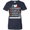 Image of A Mistakes allow thinking to happen-Shirt