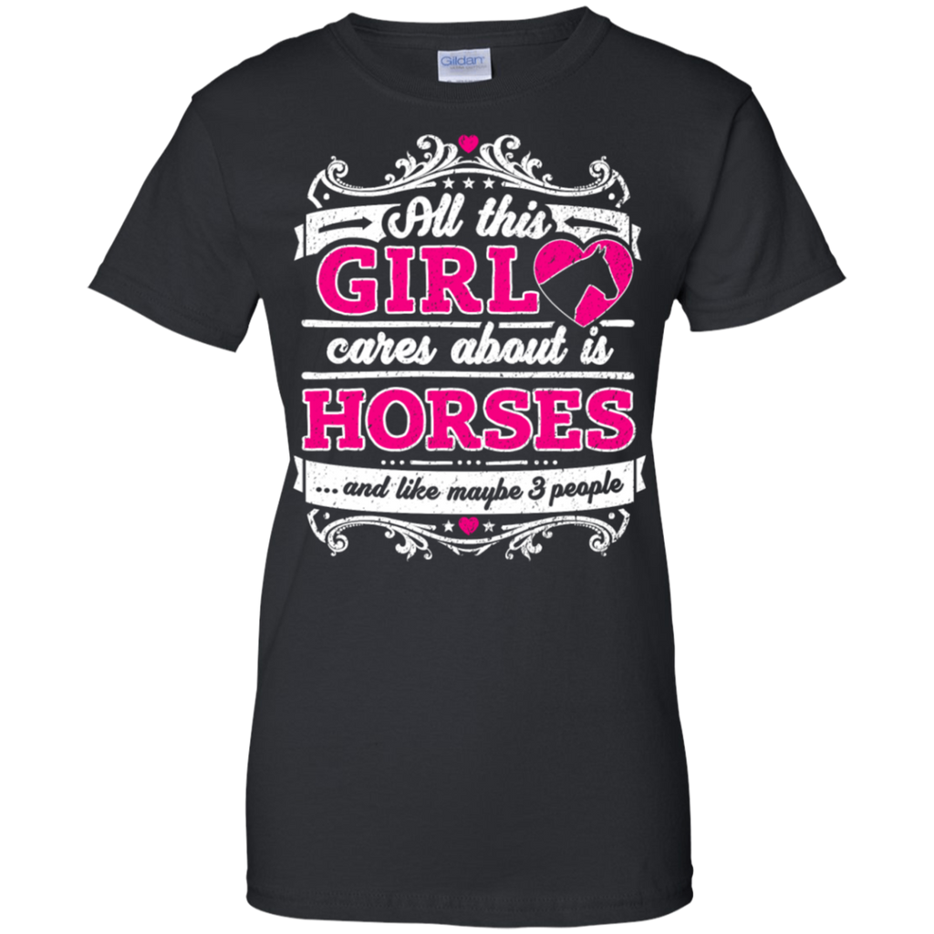 All This Girl Cares About Is Horses Funny Shirt