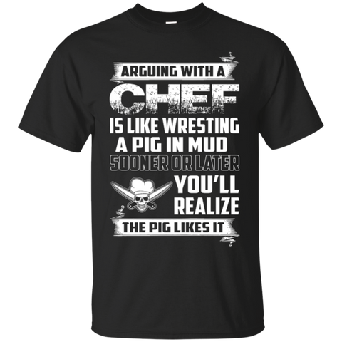Arguing With A Chef, ChefTee Gift T-Shirt
