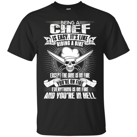 Being A Chef Is Esyn It's Like Riding A Bike, ChefTee Gift T-Shirt