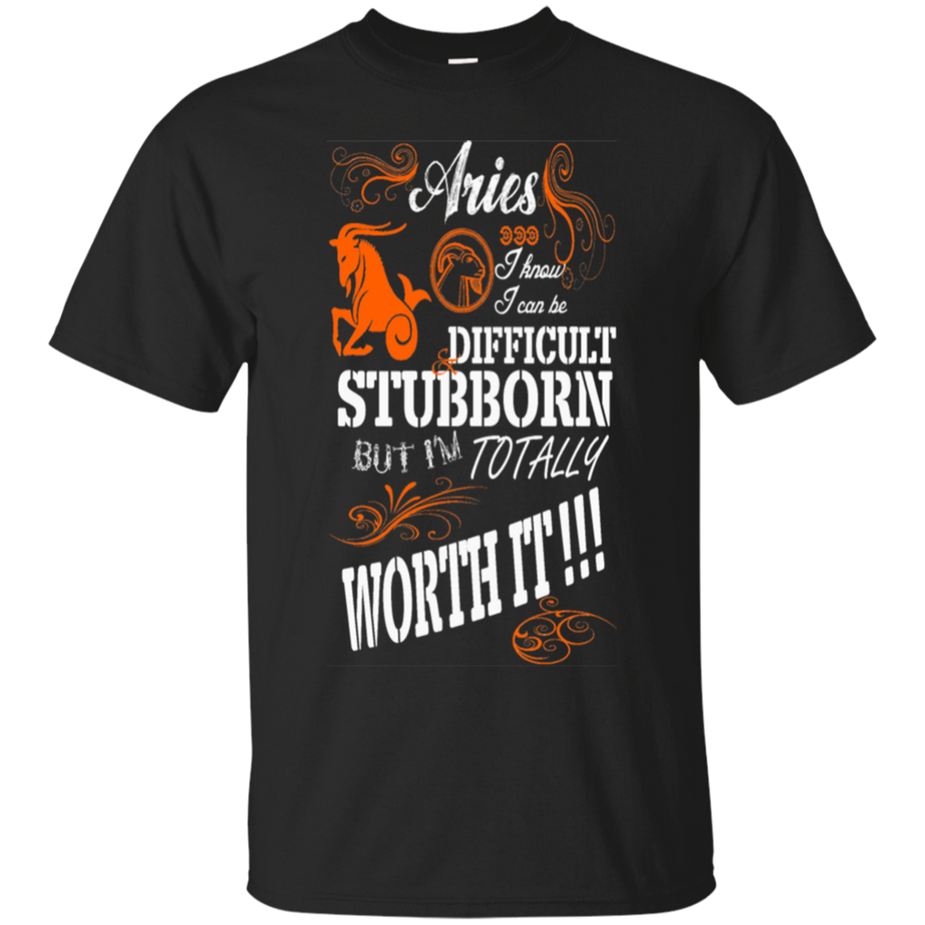 Aries Difficult Stubborn But Totally Worth It   Shirt