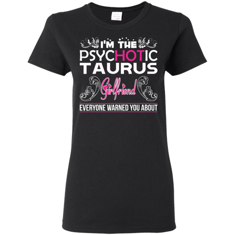 Im Psychotic Taurus Girlfriend Everyone Warned you about