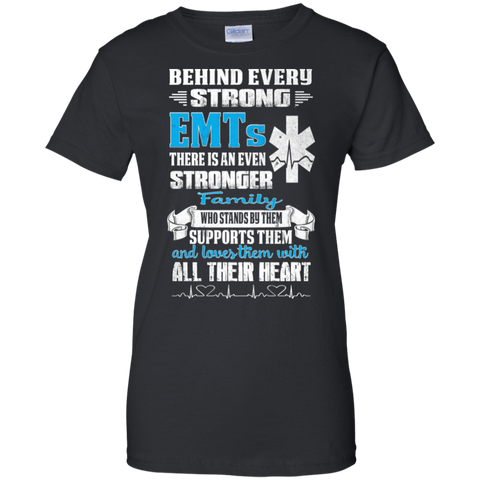 EMT - Family is behind every strong EMTs t-shirt
