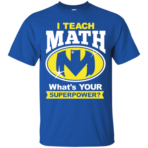 I Teach Math Shirt