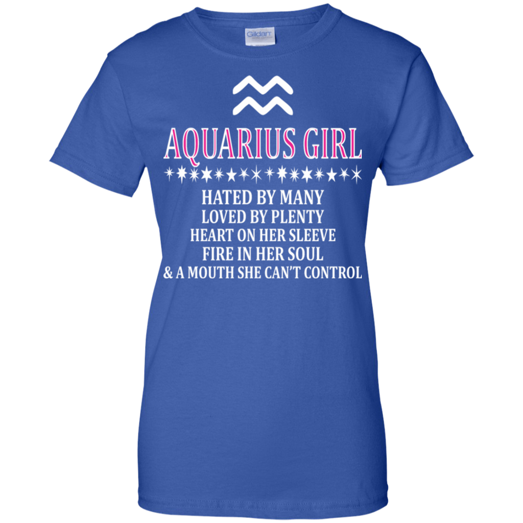 Aquarius Girl Hated By Many Loved By Plenty Fire Shirts