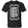 Image of Always Thinking Loyal Always Aries Zodiac Tshirt