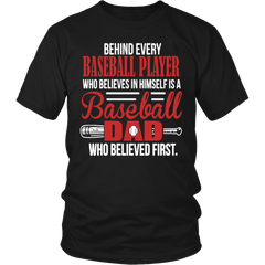 Behind every baseball player who believes in himself is a baseball dad who beliveved first T-shirt