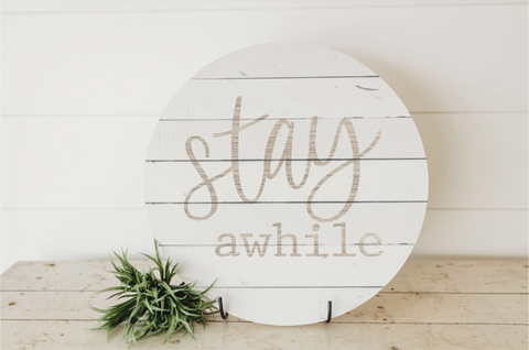 Stay Awhile Round Sign