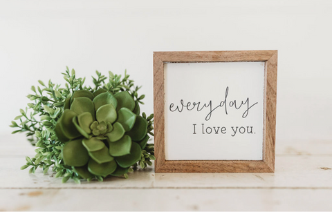 Everyday I Love You Sign-Mini