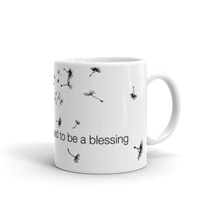 Blessed to be a blessing Mug