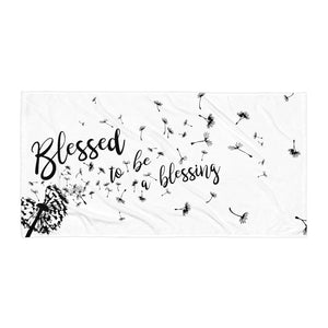 Blessed to be a blessing Towel