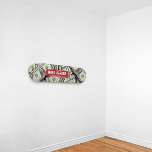 Work Hard. Get Paid! - 1 Piece Skateboard Wall Art