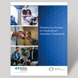 Enhancing Access to Medication-Assisted Treatment