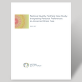 National Quality Partners Case Study: Integrating Personal Preferences in Advanced Illness Care