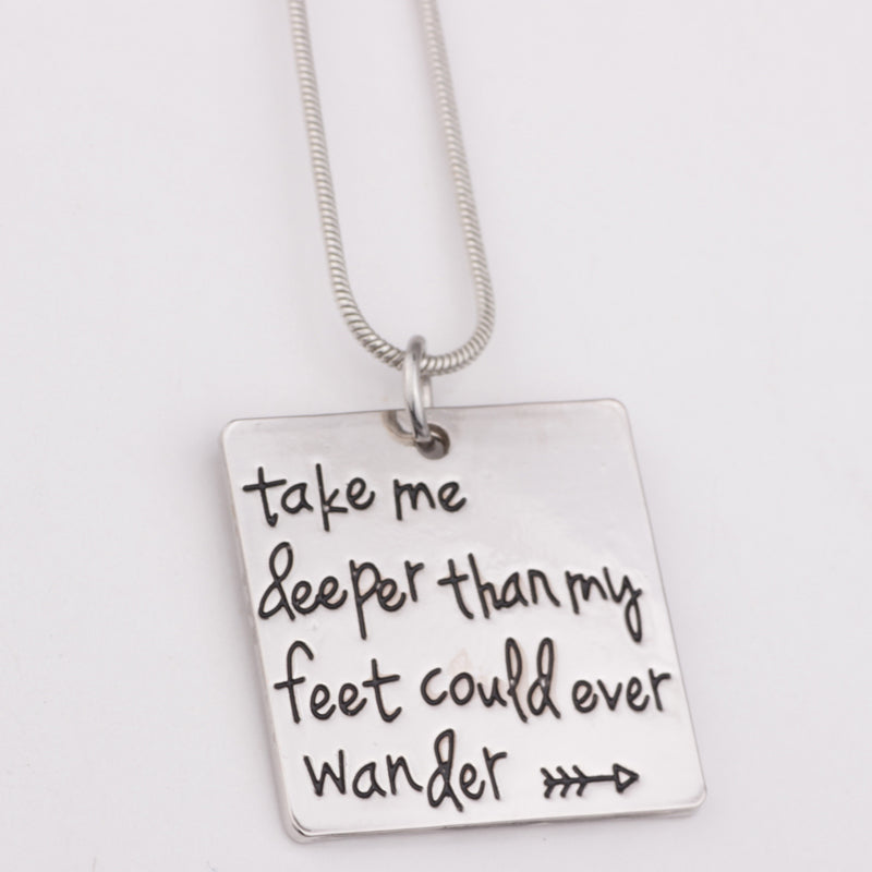 "Inspirational Pendant Necklace""take me deeper than my feet could ever wander """