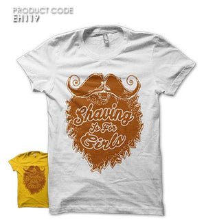 SHAVING IS FOR GIRLS  Half Sleeves Tshirt (EH119)
